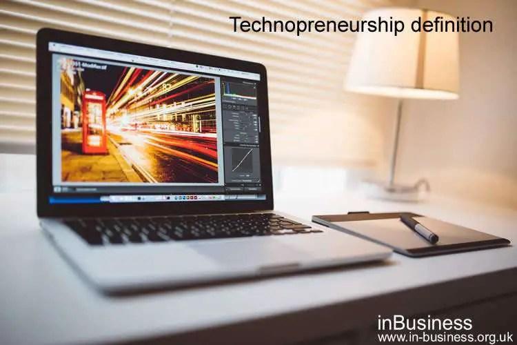 Technopreneurship definition - techpreneurs
