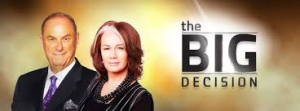 The Big Decision with Jim Treliving and Arlene Dickinson