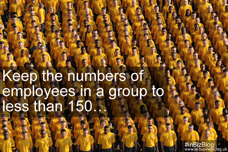 Employee retention strategies - keep groups to less than 150