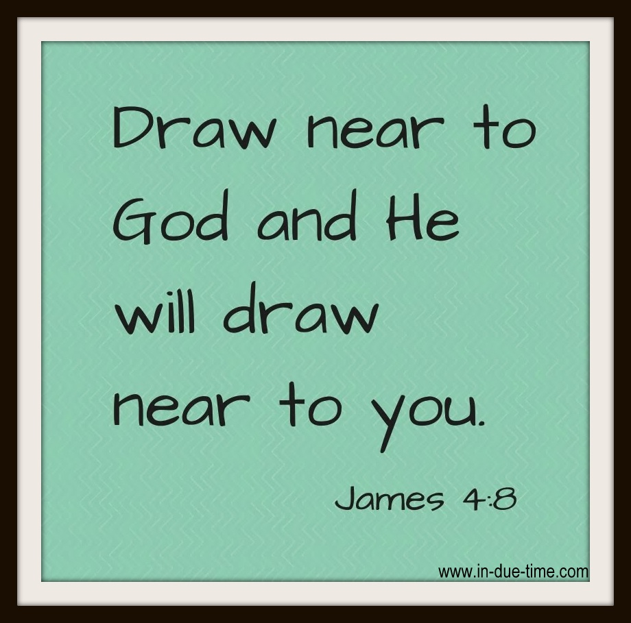Draw near to God and He will draw near (1)