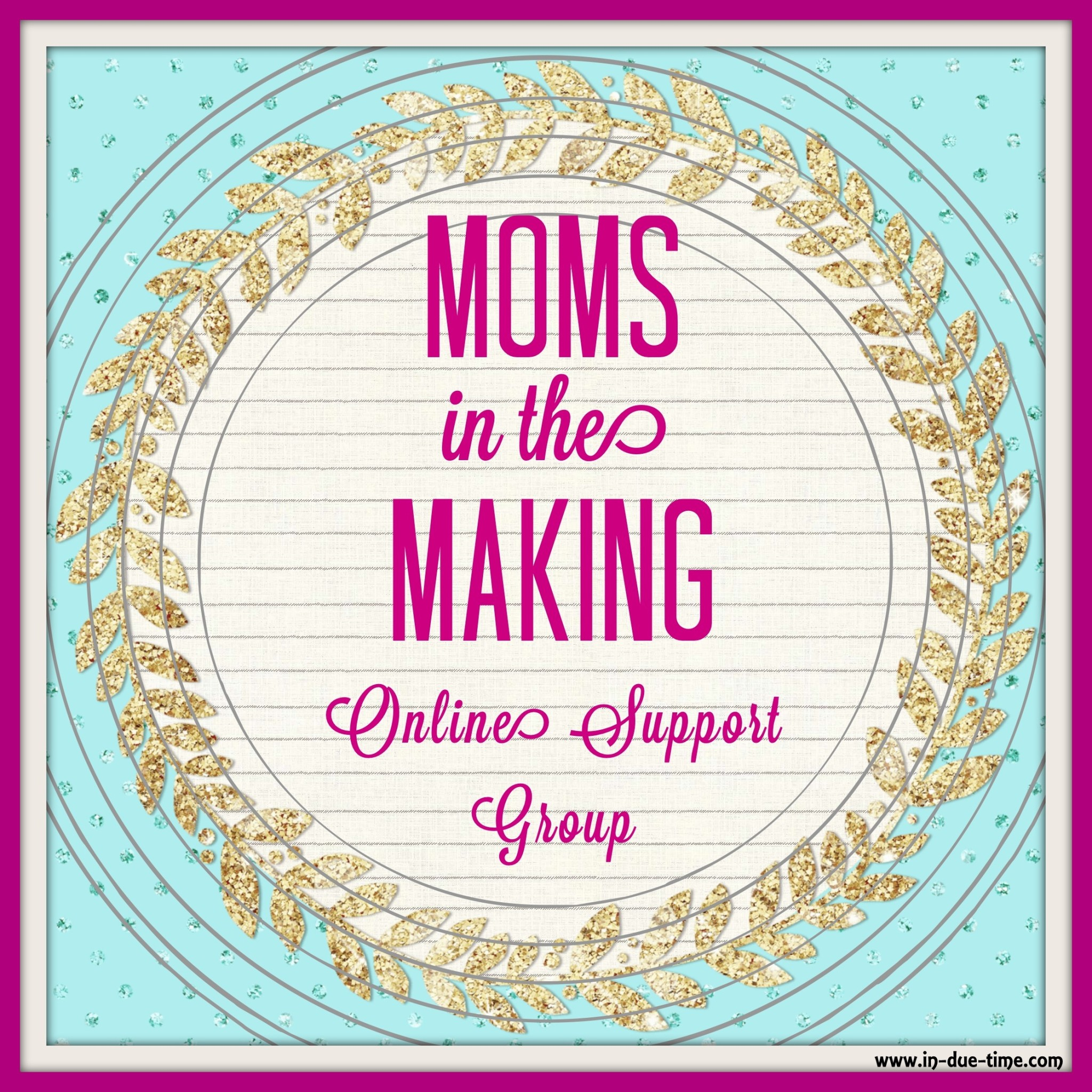 Moms in the Making - Infertility Support Group