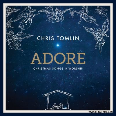 Chris Tomlin Adore Giveaway