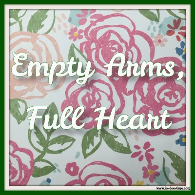 Empty Arms, Full Heart