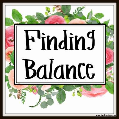 Finding Balance - In Due Time Blog