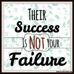 Their Success Is Not Your Failure