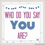 Who Do You Say You Are?