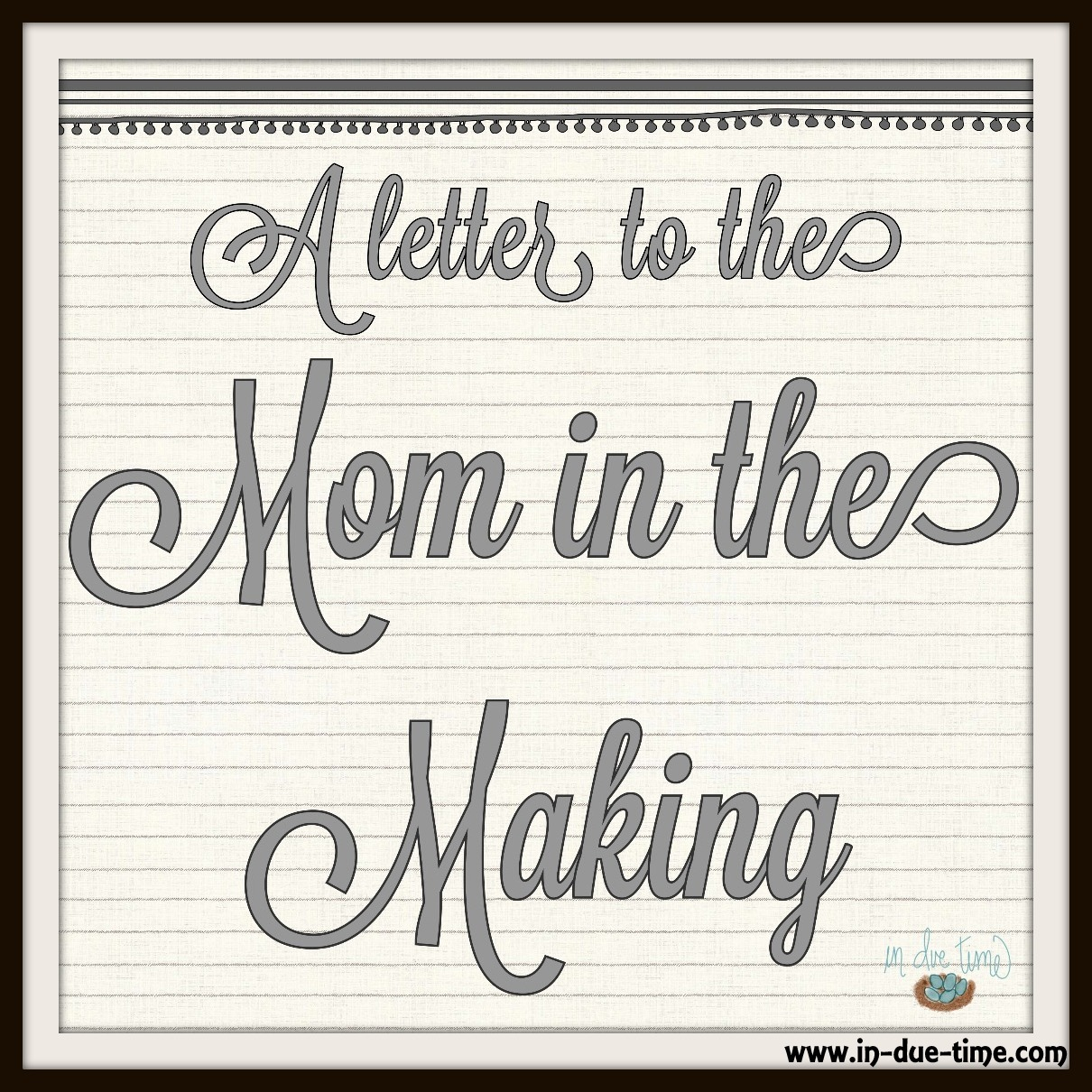 A Letter to the Mom in the Making