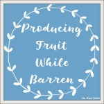 Producing Fruit While Barren