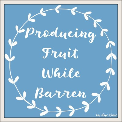 producing-fruit-while-barren