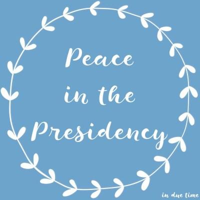 Peace in the Presidency