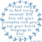 Psalm 62:8 Trust God #165