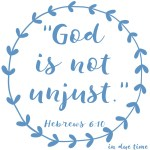Hebrews 6:10 God is Fair #171