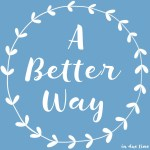 "Guest Post: Colby on ""A Better Way"""