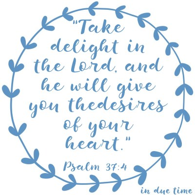 Delight Yourself in the Lord - Psalm 37