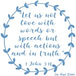 1 John 3:18 Love with Actions #172