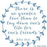 John 15:13 No Greater Love #175