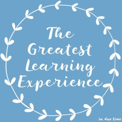 The Greatest Learning Experience