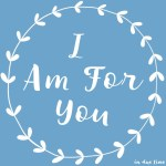 I Am For You