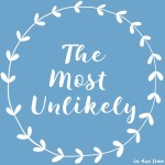 The Most Unlikely