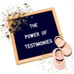 The Power of Testimonies
