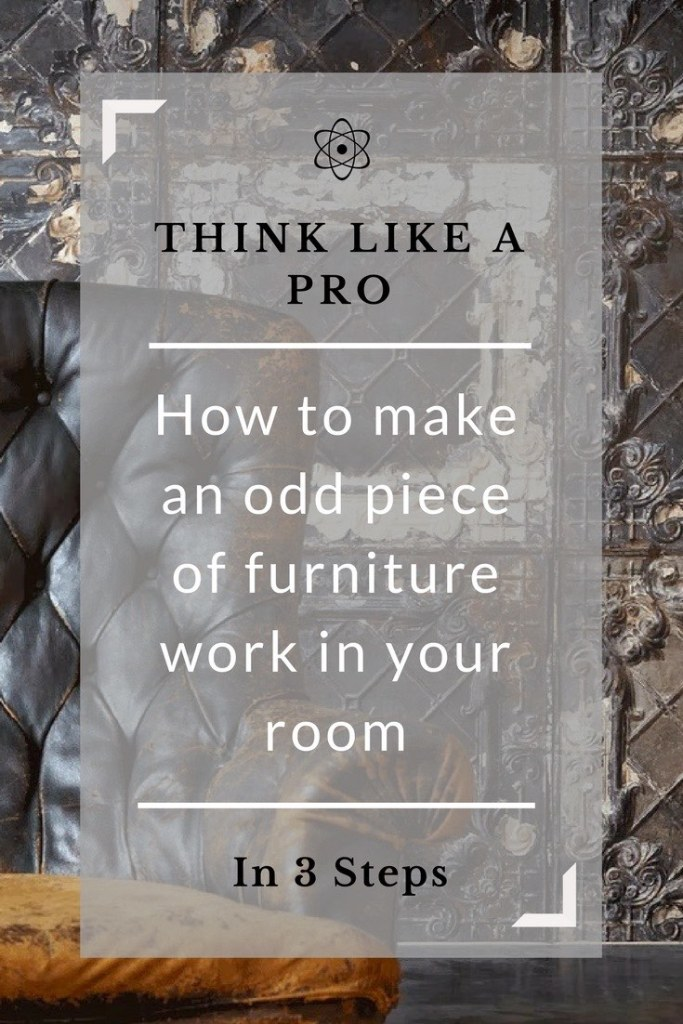 how to make an odd piece of furniture work in your room