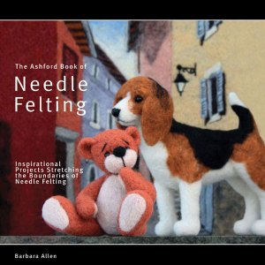 Ashford Book of needlefelting
