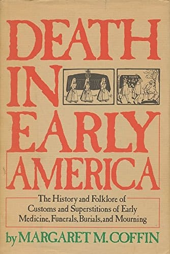 Death In Early America, by Margaret Coffin