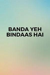 Banda Yeh Bindaas Hai