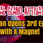 Pineal Gland Activation! Man Opens 3rd Eye With A Magnet