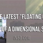 "Is The Latest ""Floating City"" Proof Of A Dimensional Shift?"