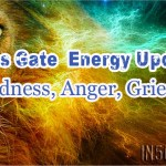 Energy Update – Sadness, Anger, Grief Of The 'Old' Coming Up Through The Lions Gate