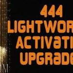 444 Lightworker Activation Upgrades