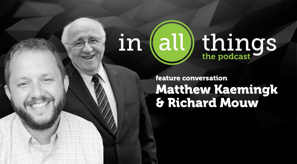 """Featured image for """"Podcast: WORLDVIEWING – Feature Conversation: Richard Mouw & Matthew Kaemingk"""""""