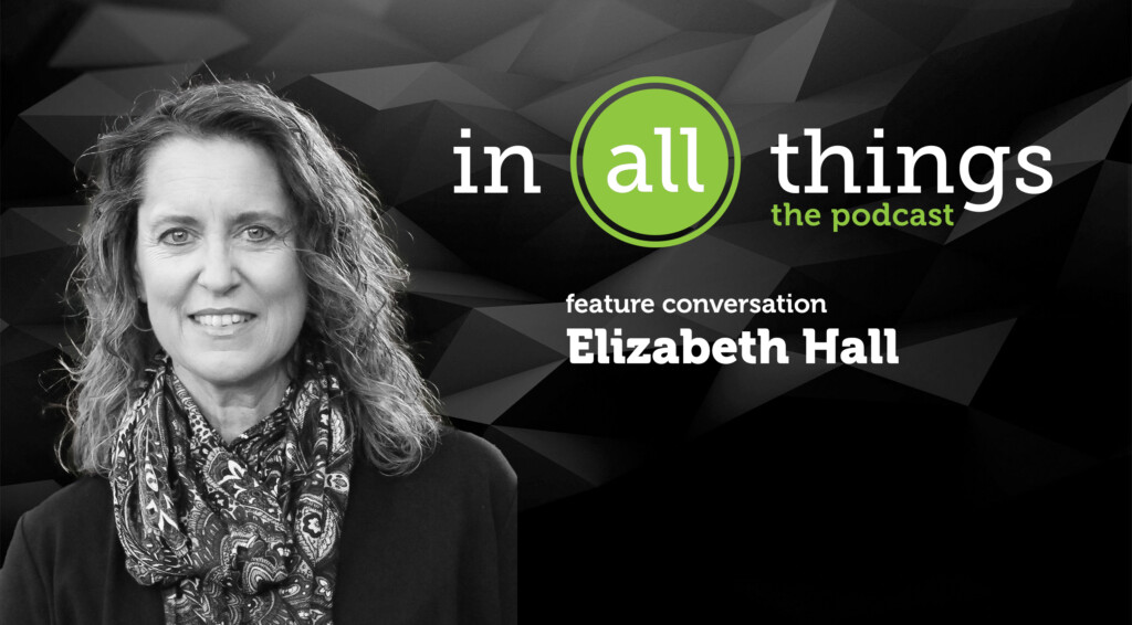 """Featured image for """"Podcast: WONDERING – Feature Conversation: Elizabeth Hall"""""""