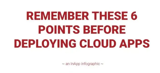 Remember These 6 Points Before Deploying Cloud Apps
