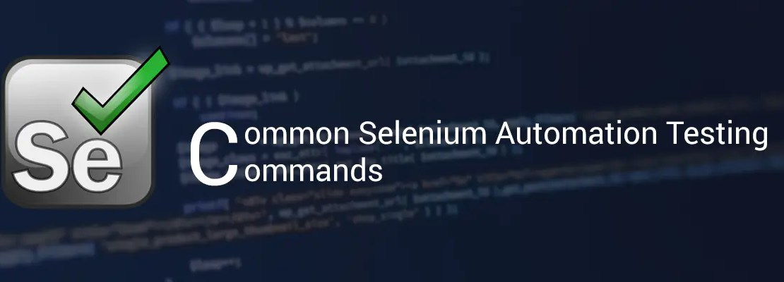 10 Common Selenium Automation Testing Commands for Newbies