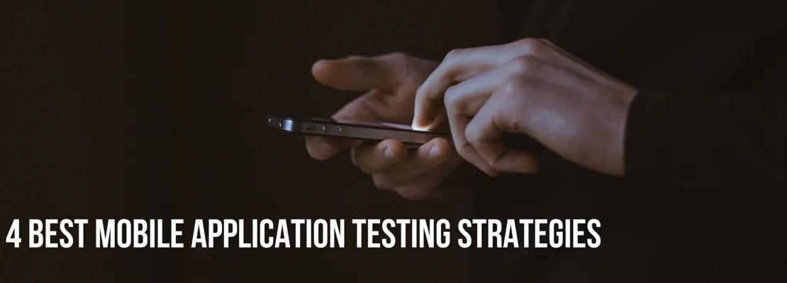 4-Best-Mobile-Application-Testing-Strategies