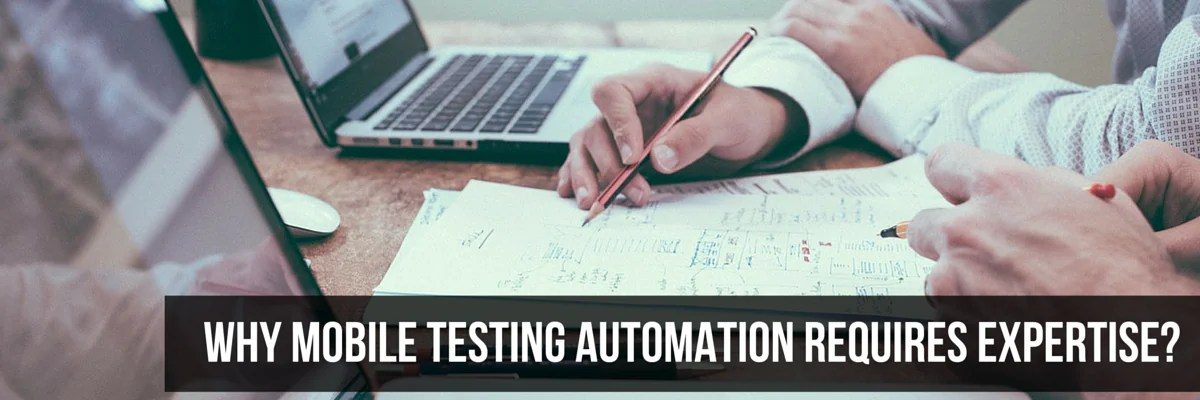 Why Mobile Testing Automation Requires Expertise? | InApp