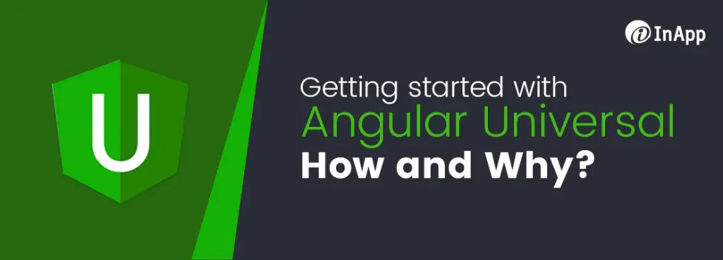 Getting started with Angular Universal: How and Why?