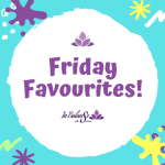 Welcome to Friday Favourites!