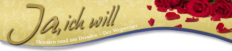 Heiraten in Dresden und Umgebung