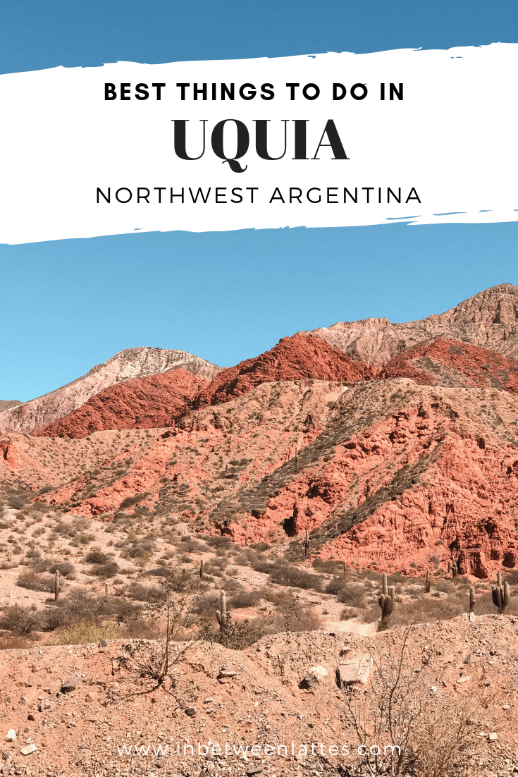 Best things to do in Uquia, Northwest Argentina, Travel Guide to Jujuy