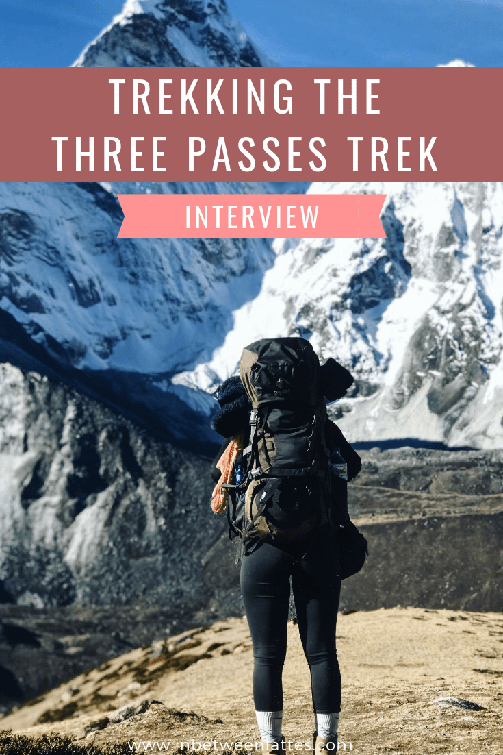TREKKING THE THREE PASSES TREK IN NEPAL
