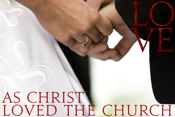 Love as Christ Loved the Church