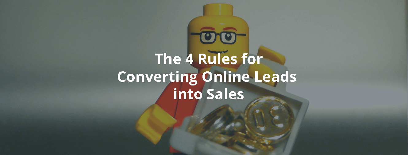 The 4 Rules for Converting Online Leads into Sales
