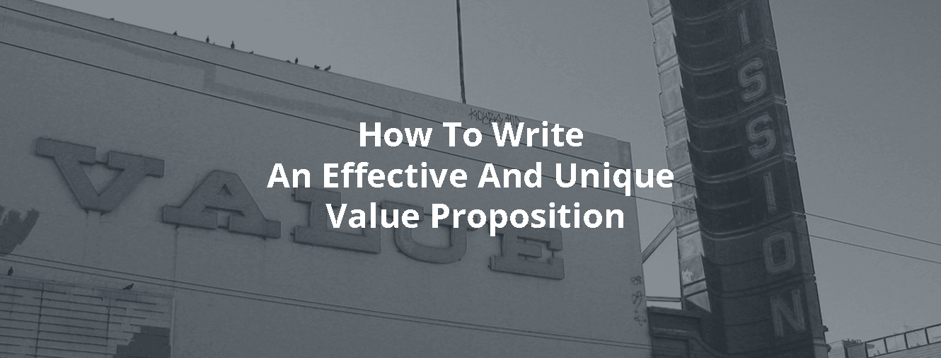 How To Write An Effective And Unique Value Proposition