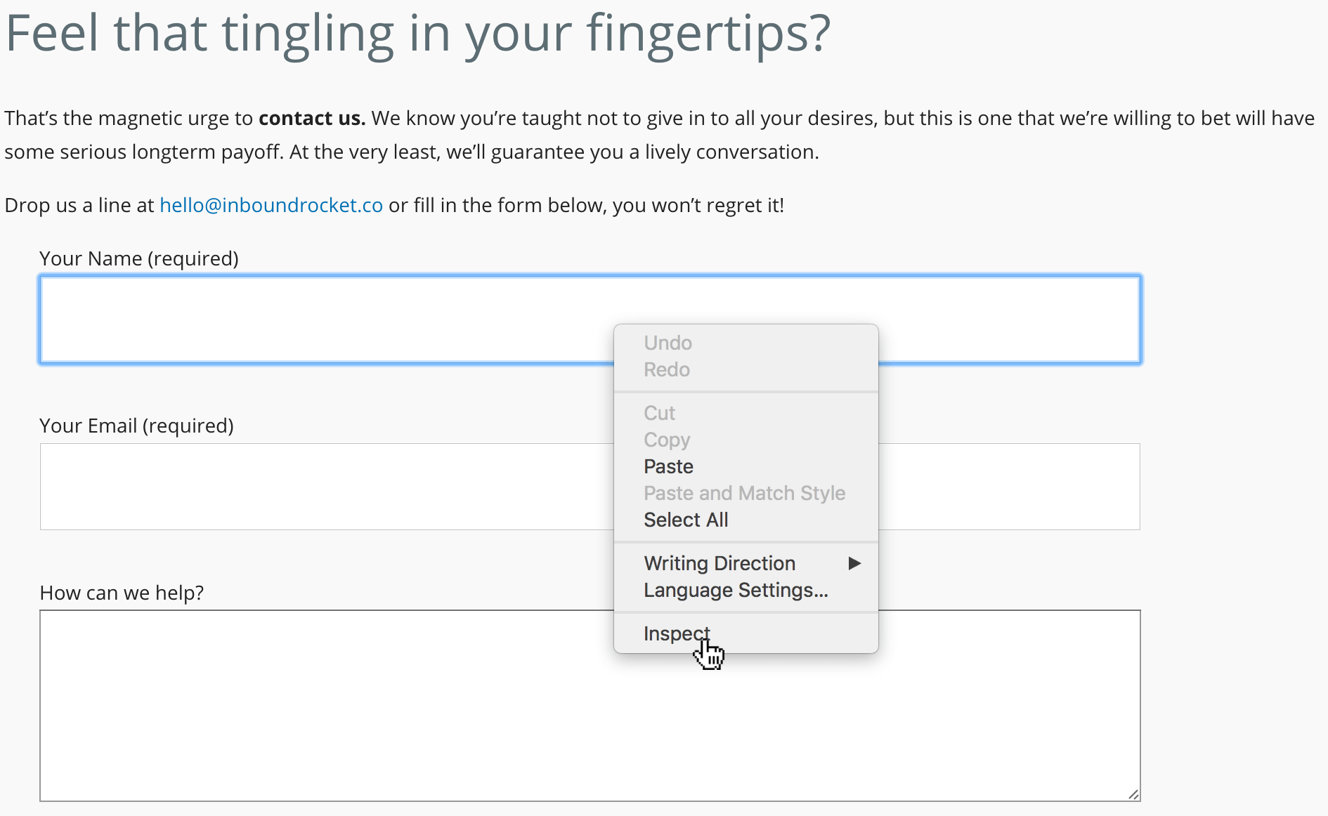 "Right click on any input element of your form and choose ""inspect""."
