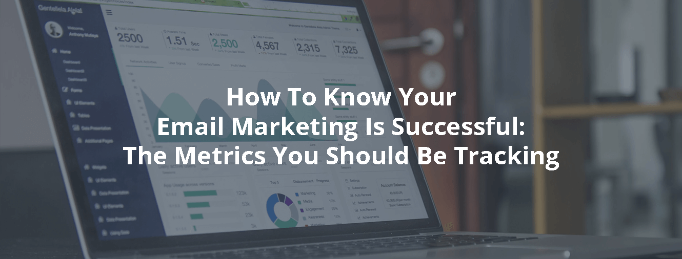 How To Know Your Email Marketing Is Successful: The Metrics You Should Be Tracking