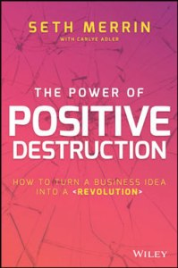 the-power-of-positive-destruction