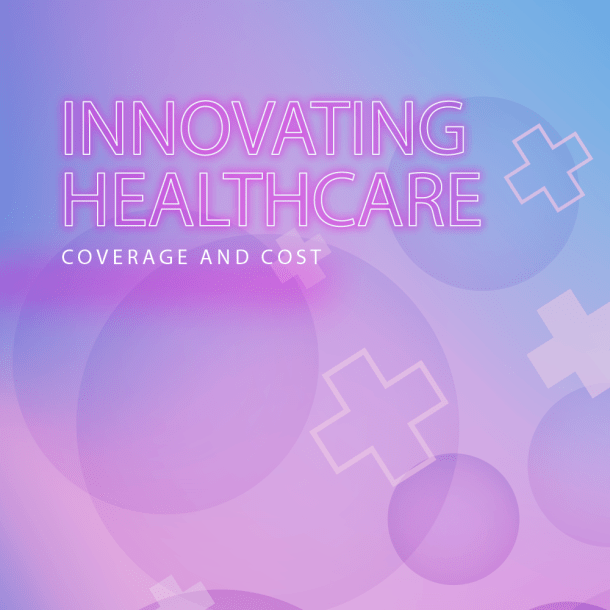 Innovating Healthcare: Coverage and Cost - Greater Phoenix In Business  Magazine